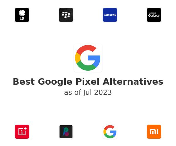 Best Google Pixel Alternatives