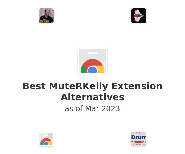 Best MuteRKelly Alternatives