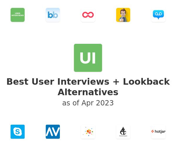 Best User Interviews + Lookback Alternatives