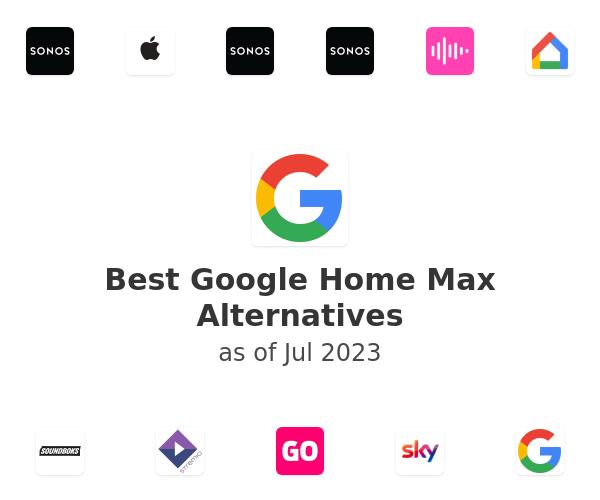 Best Google Home Max Alternatives
