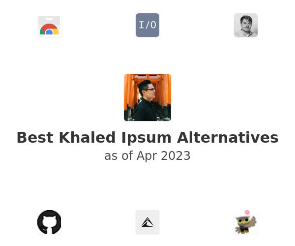 Best Khaled Ipsum Alternatives