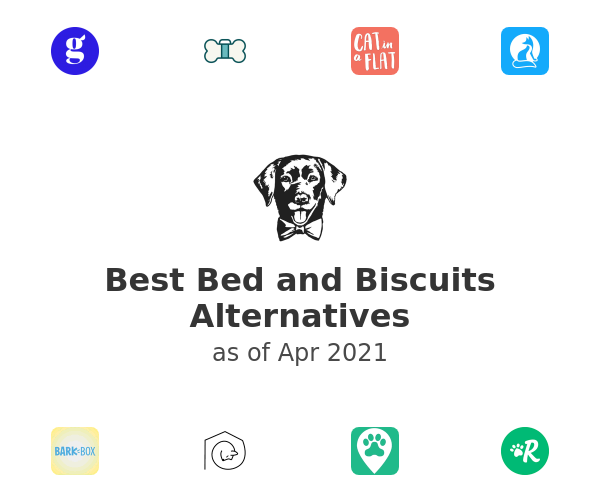 Best Bed and Biscuits Alternatives