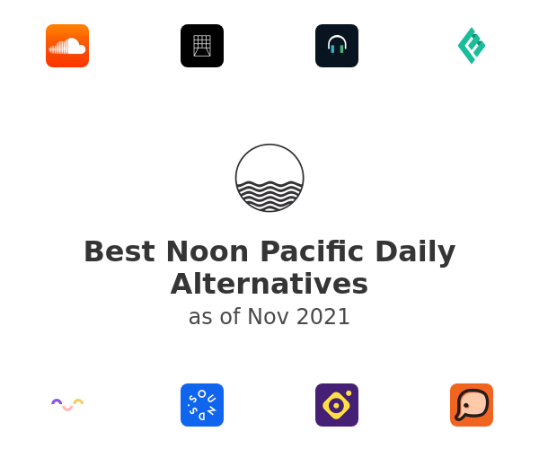 Best Noon Pacific Daily Alternatives