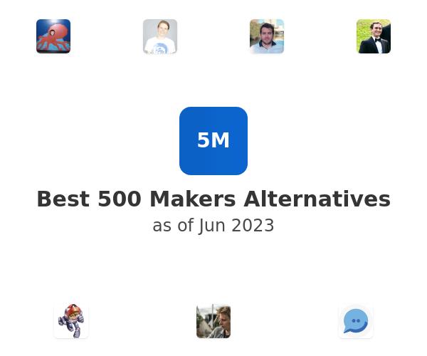 Best 500 Makers Alternatives