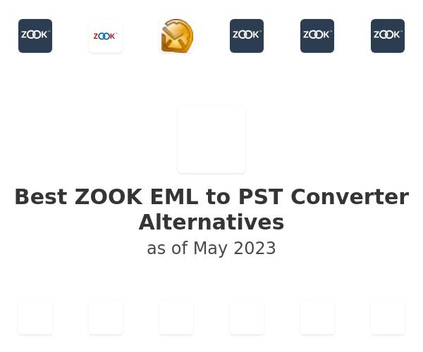 Best ZOOK EML to PST Converter Alternatives