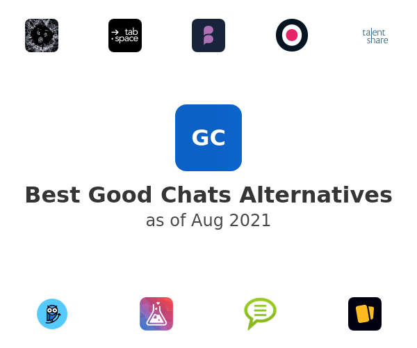 Best Good Chats Alternatives