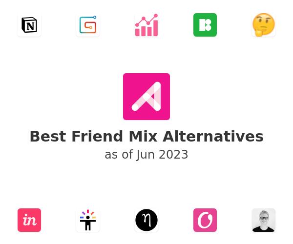 Best Friend Mix Alternatives