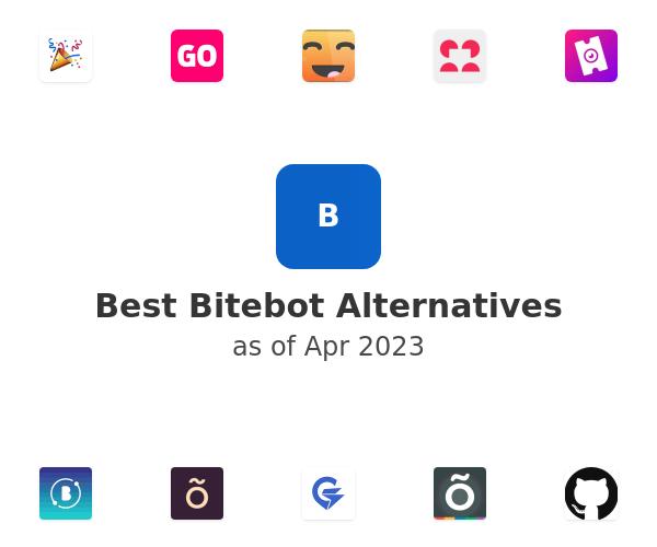 Best Bitebot Alternatives
