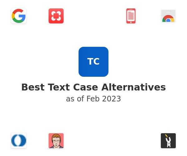 Best Text Case Alternatives