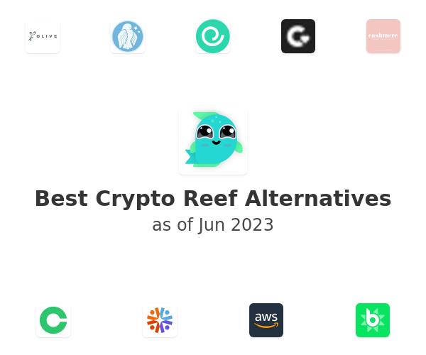 Best Crypto Reef Alternatives