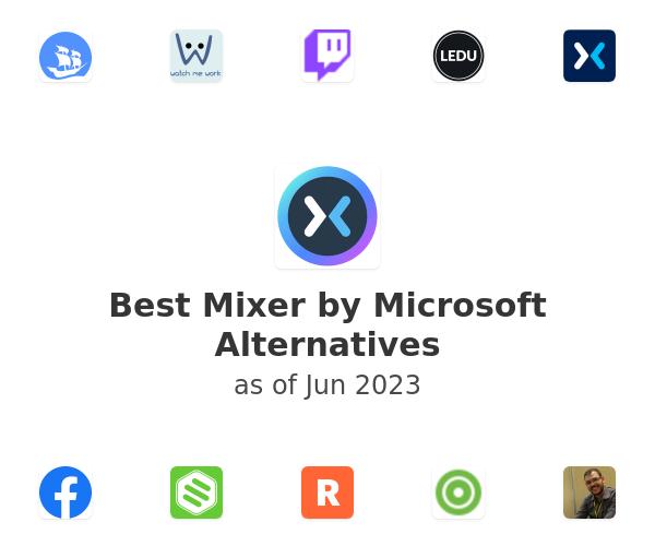 Best Mixer by Microsoft Alternatives