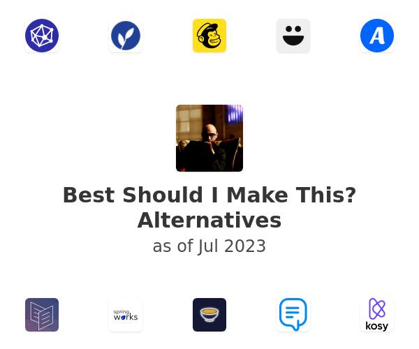 Best Should I Make This? Alternatives