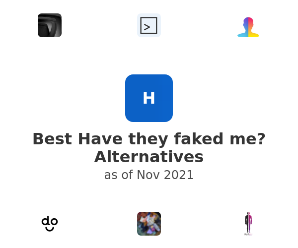 Best Have they faked me? Alternatives