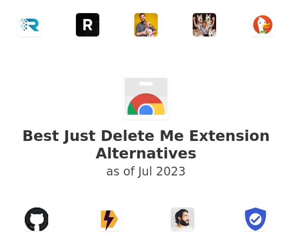 Best Just Delete Me Extension Alternatives