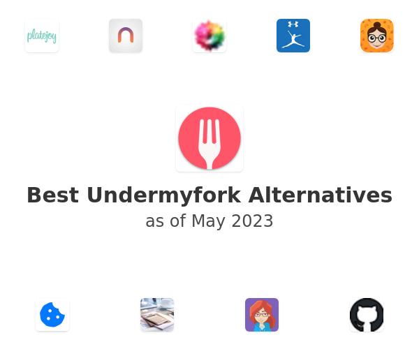Best Undermyfork Alternatives