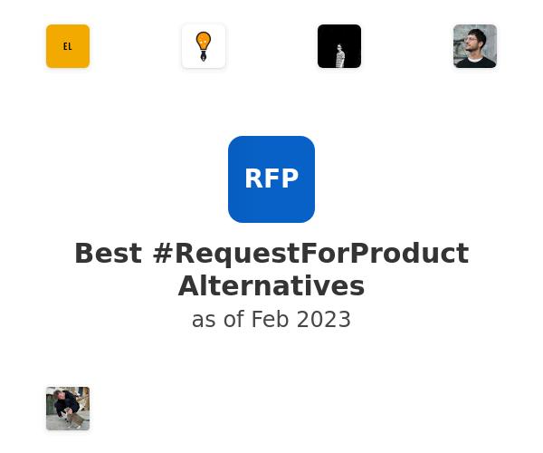 Best #RequestForProduct Alternatives