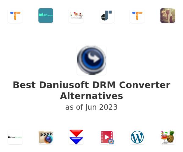 Best Daniusoft DRM Converter Alternatives