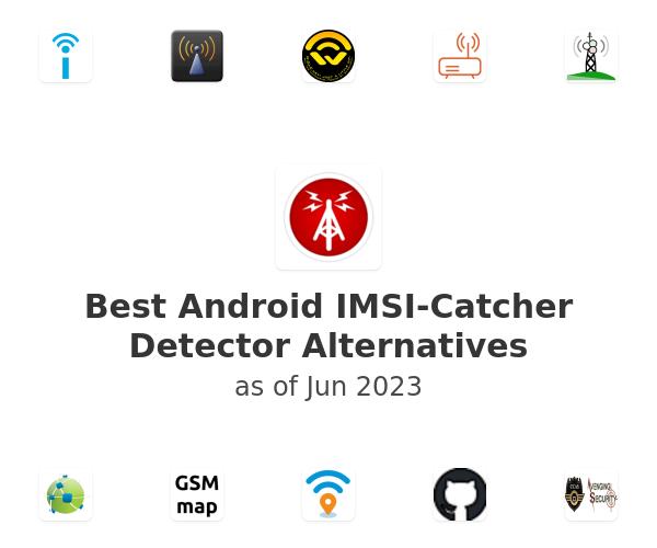 Best Android IMSI-Catcher Detector Alternatives