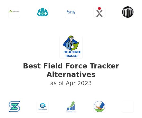 Best Field Force Tracker Alternatives