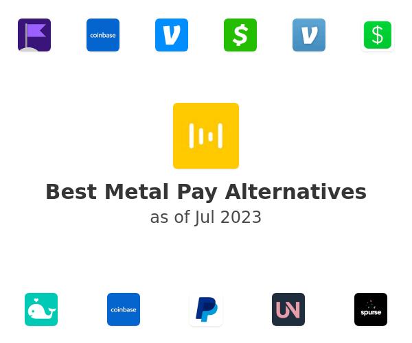 Best Metal Pay Alternatives