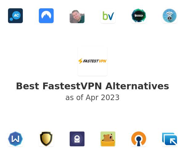 Best FastestVPN Alternatives