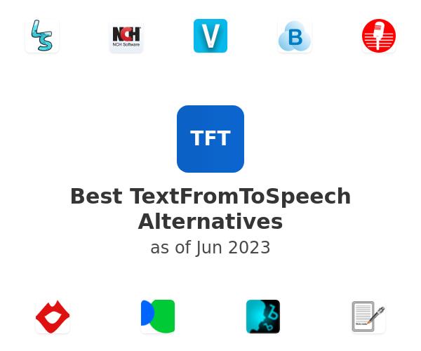 Best TextFromToSpeech Alternatives