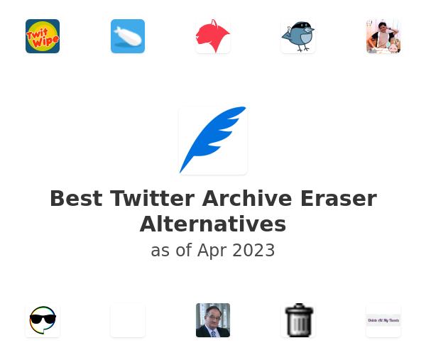 Best Twitter Archive Eraser Alternatives