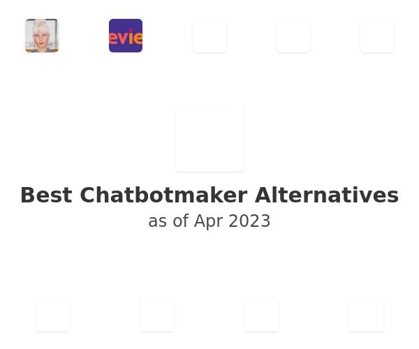 Best Chatbotmaker Alternatives