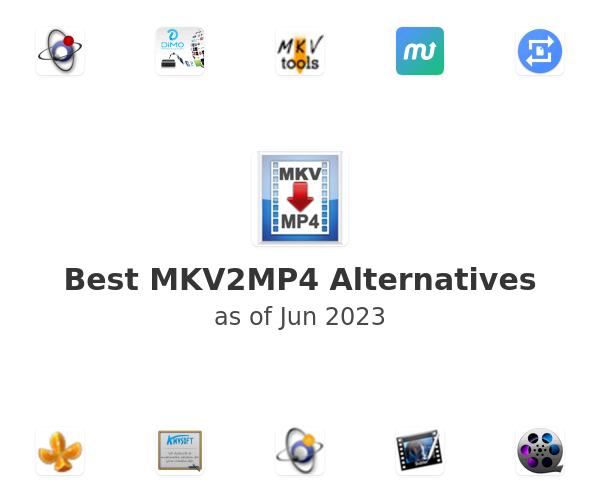 Best MKV2MP4 Alternatives