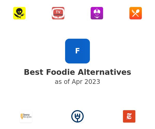 Best Foodie Alternatives