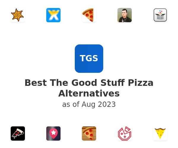 Best The Good Stuff Pizza Alternatives