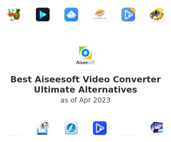 Best Aiseesoft Video Converter Ultimate Alternatives