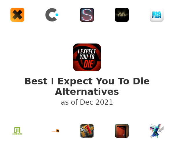 Best I Expect You To Die Alternatives