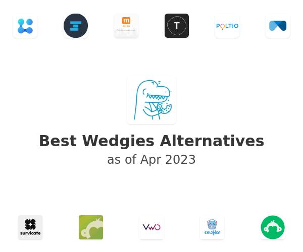 Best Wedgies Alternatives