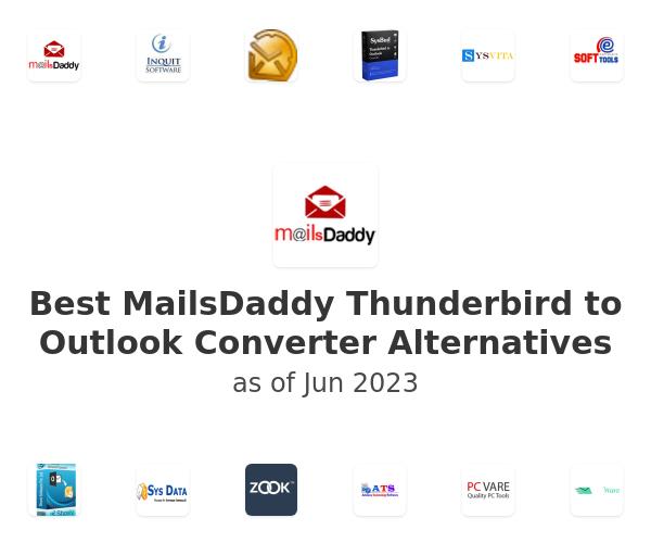 Best MailsDaddy Thunderbird to Outlook Converter Alternatives
