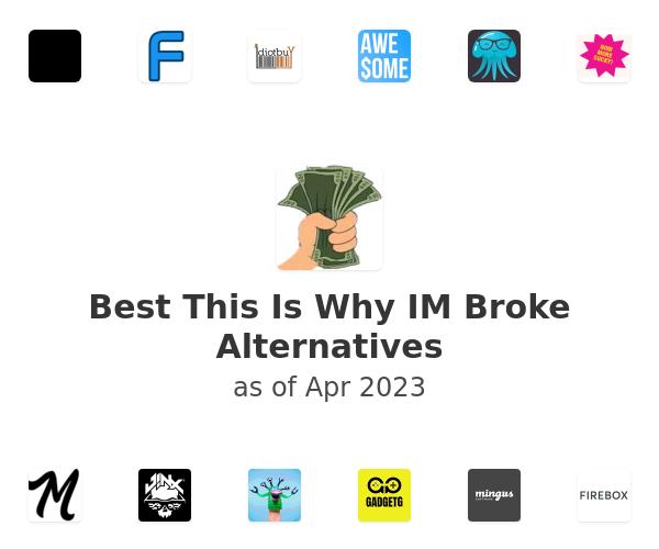 Best This Is Why IM Broke Alternatives