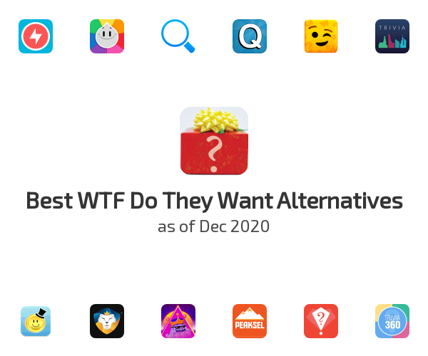Best WTF Do They Want Alternatives
