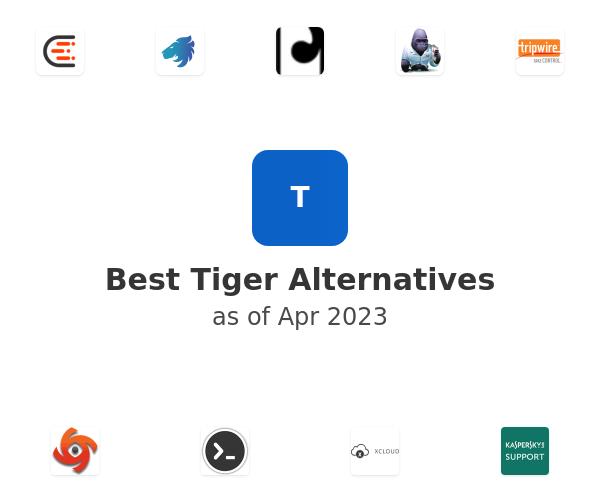 Best Tiger Alternatives