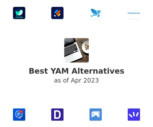 Best YAM Alternatives