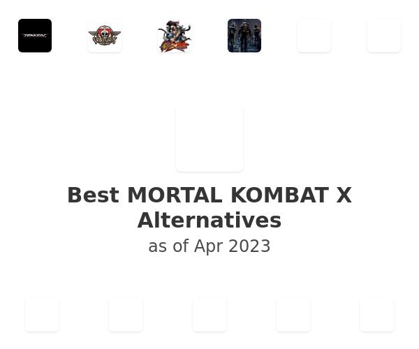 Best MORTAL KOMBAT X Alternatives