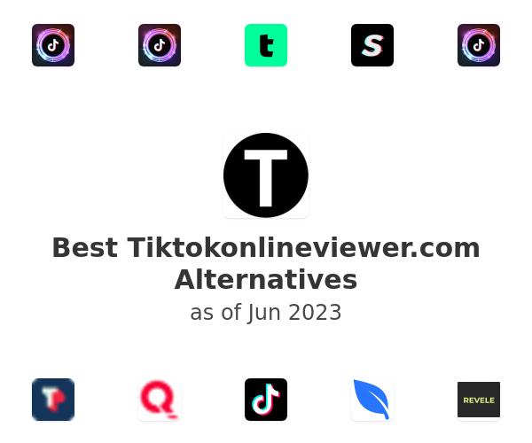 Best Tiktokonlineviewer.com Alternatives