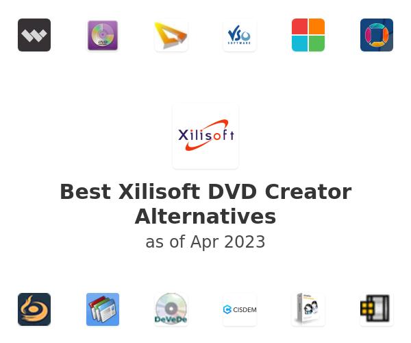 Best Xilisoft DVD Creator Alternatives