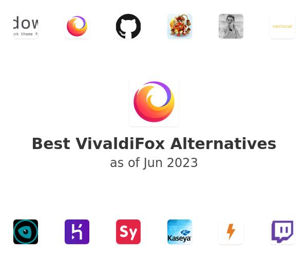 Best VivaldiFox Alternatives