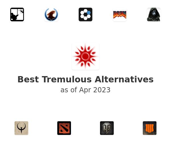Best Tremulous Alternatives