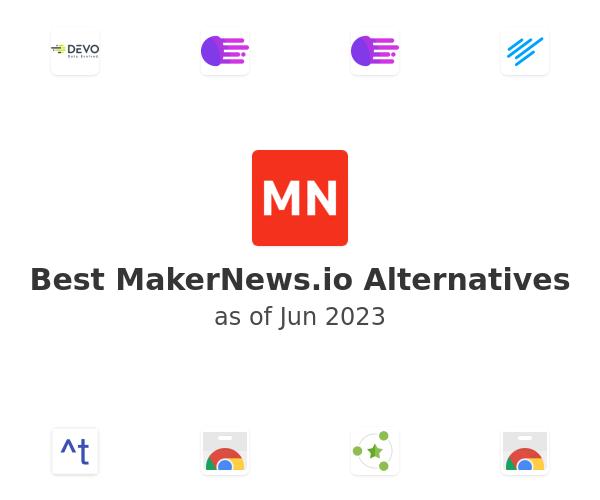 Best MakerNews.io Alternatives