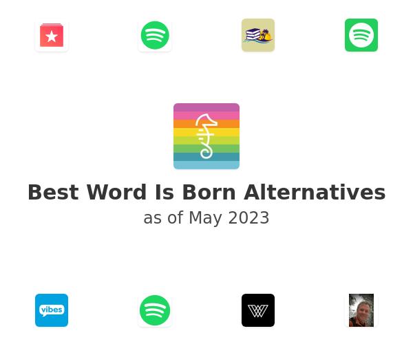Best Word Is Born Alternatives