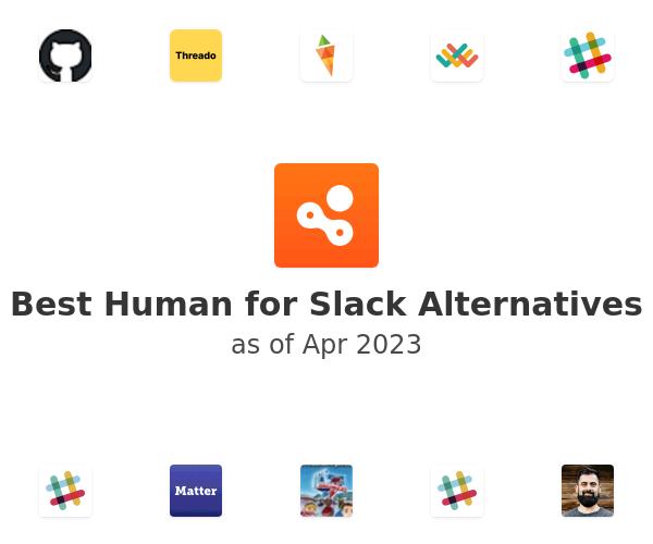 Best Human for Slack Alternatives