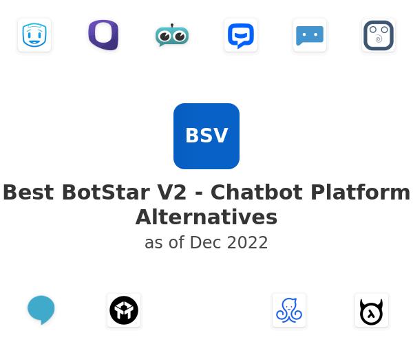 Best BotStar V2 - Chatbot Platform Alternatives