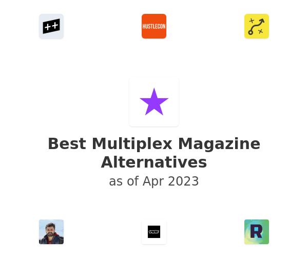Best Multiplex Magazine Alternatives