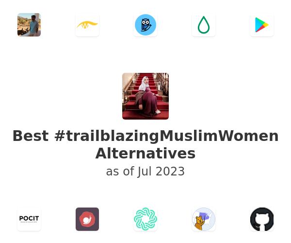 Best #trailblazingMuslimWomen Alternatives